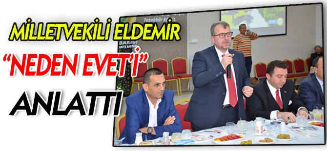 """MİLLETVEKİLİ ELDEMİR BOZÜYÜK'TE NEDEN """"EVET""""İ ANLATTI"""