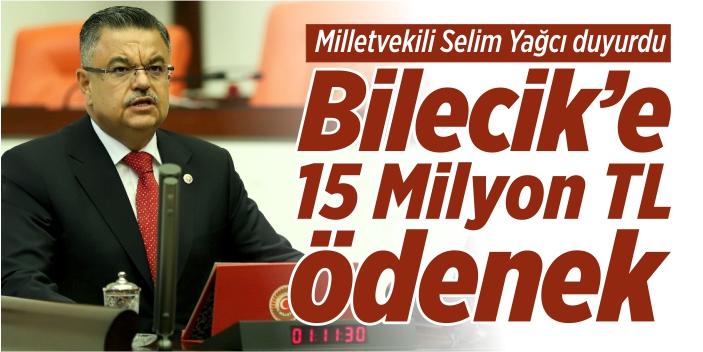 Bilecik'e 15 milyon TL ödenek