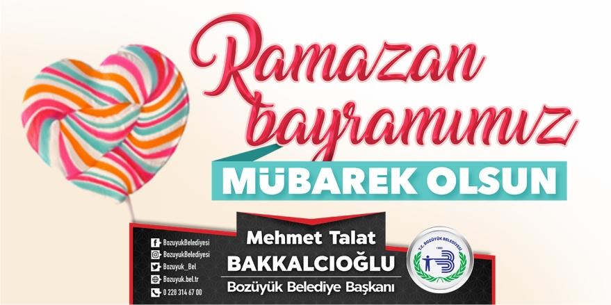 Bozüyük Belediye Başkanı M. Talat Bakkalcıoğlu'nun Ramazan Bayramı Kutlama Mesajı