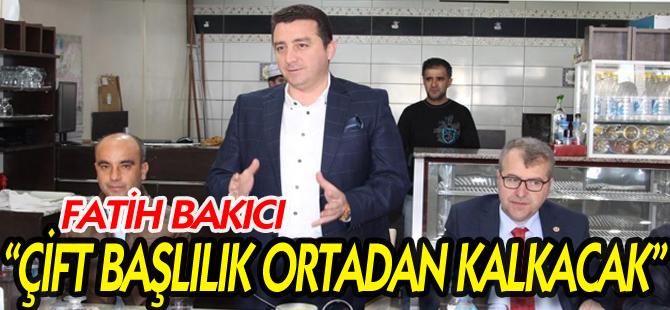 """""""ÇİFT BAŞLILIK ORTADAN KALKACAK"""""""