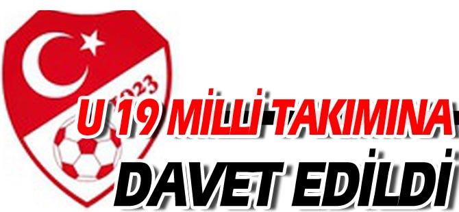 U 19 MİLLİ TAKIMINA DAVET EDİLDİ