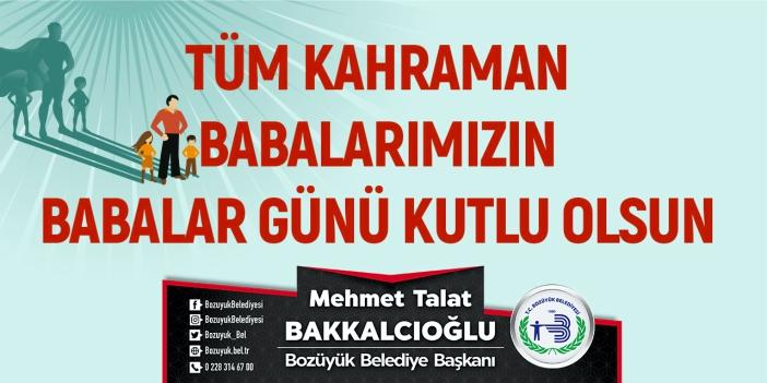 Bozüyük Belediye Başkanı M. Talat Bakkalcıoğlu - Babalar Günü Kutlama İlanı