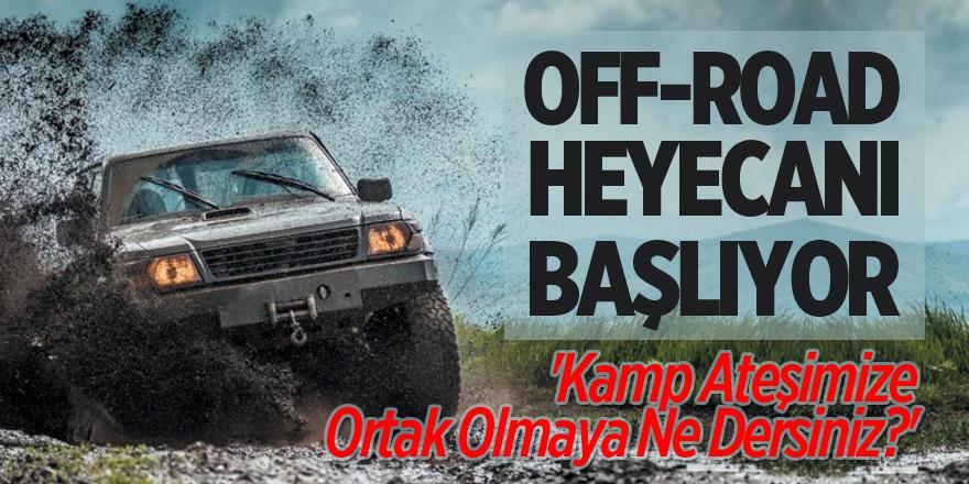 OFF-ROAD HEYECANI BAŞLIYOR