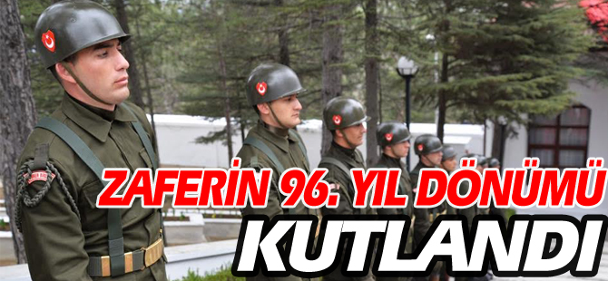 ZAFERİN 96. YIL DÖNÜMÜ KUTLANDI