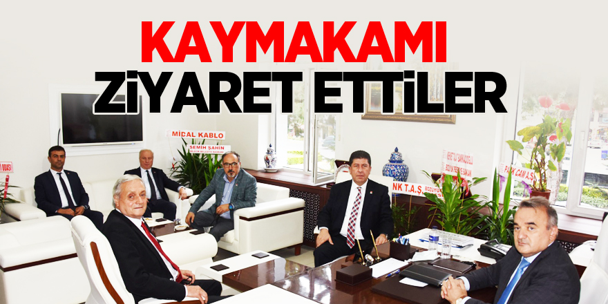 KAYMAKAM ÖZTÜRK'Ü ZİYARET ETTİLER
