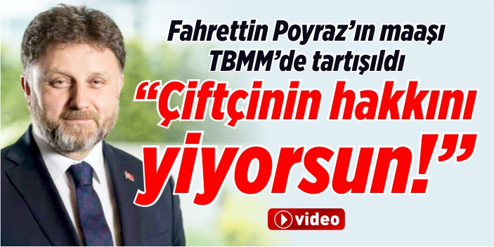 Poyraz'ın maaşı TBMM'de tartışıldı!