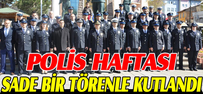 POLİS HAFTASI SADE BİR TÖRENLE KUTLANDI