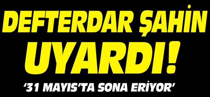 DEFTERDAR ŞAHİN UYARDI