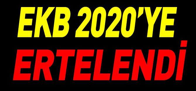 EKB 2020'YE ERTELENDİ