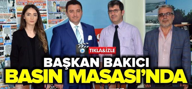 BAŞKAN BAKICI BASIN MASASI'NDA