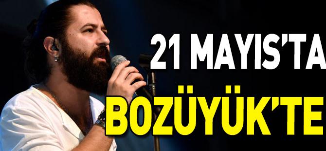 21 MAYIS'TA BOZÜYÜK'TE