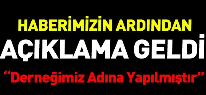 """""""AÇIKLAMA DERNEĞİMİZ ADINA YAPILMIŞTIR"""""""