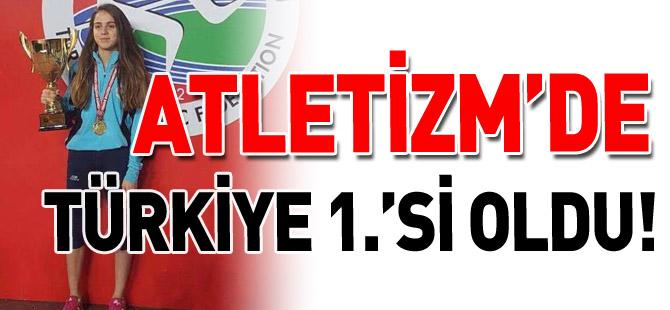 ATLETİZM'DE TÜRKİYE 1.'Sİ OLDU