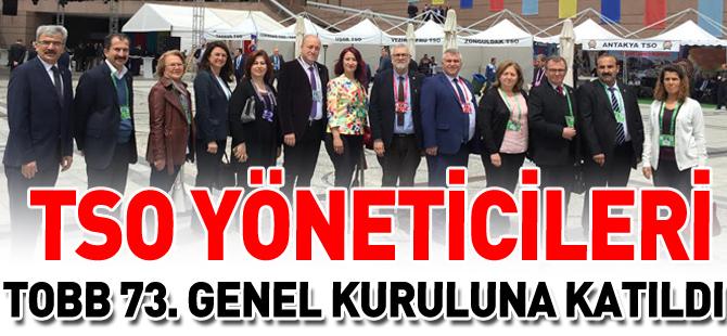 BOZÜYÜK TSO YÖNETİCİLERİ  TOBB 73. GENEL KURULUNA KATILDI