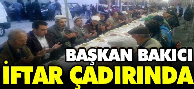 BAŞKAN BAKICI İFTAR ÇADIRINDA