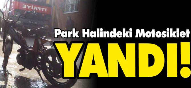 PARK HALİNDEKİ MOTOSİKLET YANDI