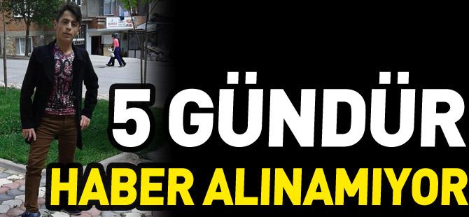 5 GÜNDÜR HABER ALINAMIYOR