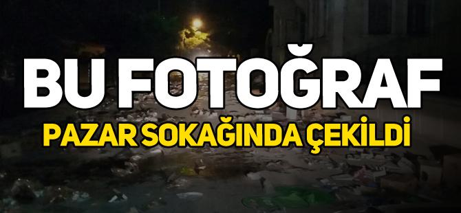 BU FOTOĞRAF PAZAR SOKAĞINDA ÇEKİLDİ