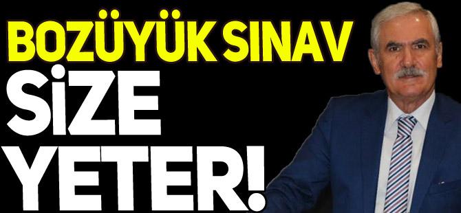 """""""BOZÜYÜK SINAV SİZE YETER"""""""