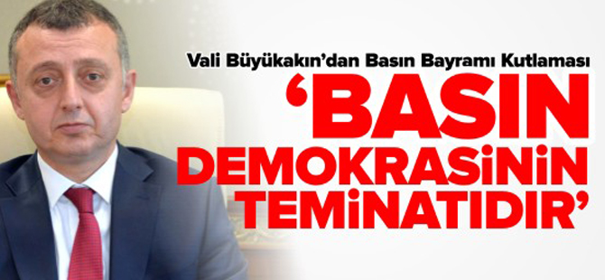 'BASIN, DEMOKRASİNİN TEMİNATIDIR'
