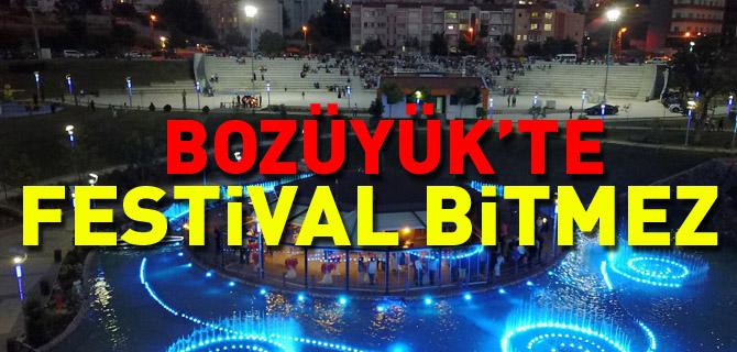 BOZÜYÜK'TE FESTİVAL BİTMEZ