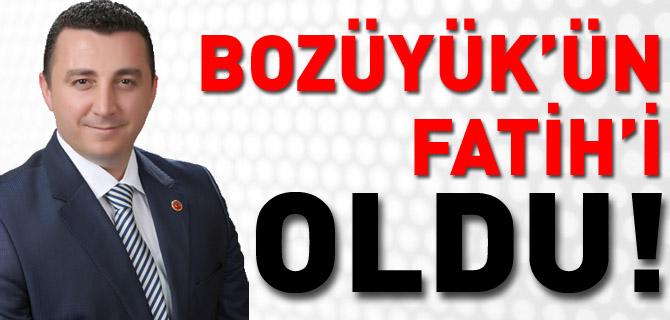 BOZÜYÜK'ÜN 'FATİH'İ OLDU!