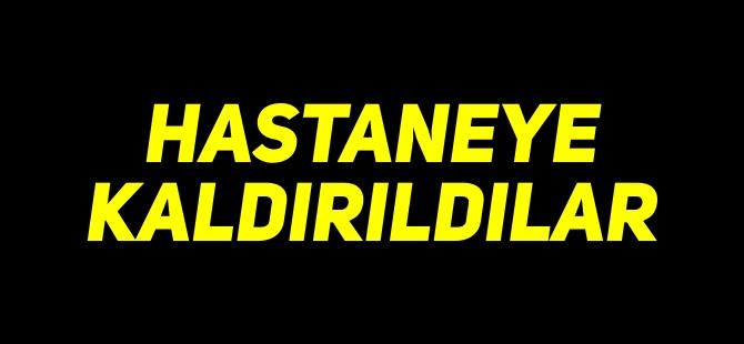 HASTANEYE KALDIRILDILAR
