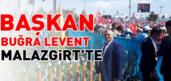 BAŞKAN BUĞRA LEVENT MALAZGİRT'TE
