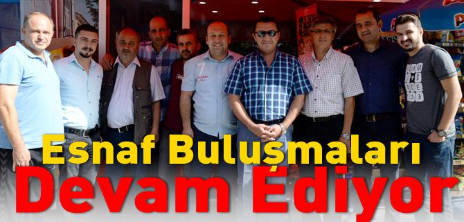 ESNAF BULUŞMALARI DEVAM EDİYOR