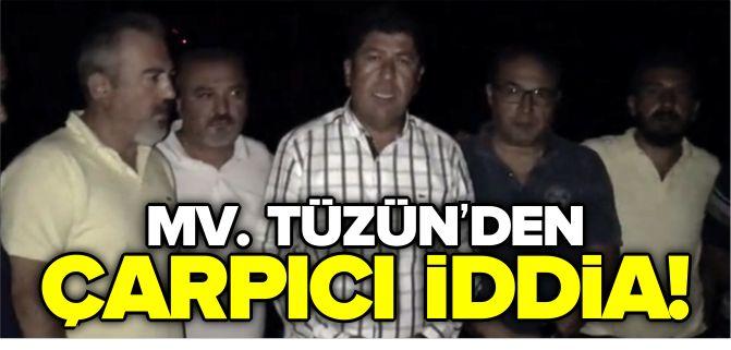 MV. TÜZÜN'DEN ÇARPICI İDDİA!