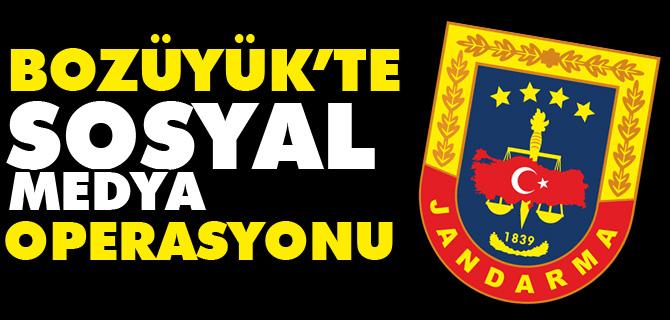 BOZÜYÜK'TE SOSYAL MEDYA OPERASYONU