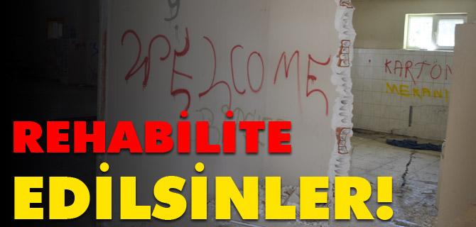 REHABİLİTE EDİLSİNLER