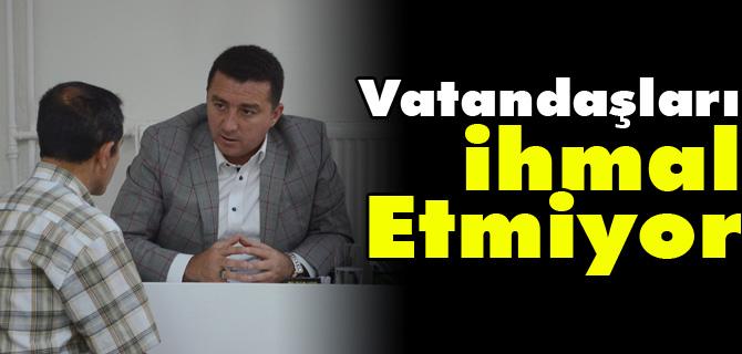 VATANDAŞLARI İHMAL ETMİYOR