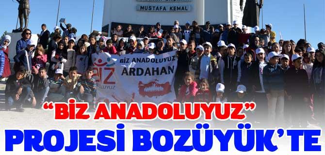 """""""BİZ ANADOLUYUZ"""" PROJESİ BOZÜYÜK'TE"""