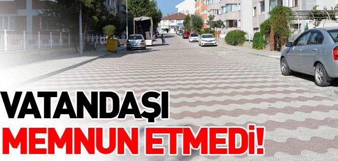 VATANDAŞI MEMNUN ETMEDİ!