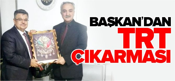BAŞKAN'DAN TRT ÇIKARMASI