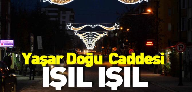 YAŞAR DOĞU CADDESİ IŞIL IŞIL