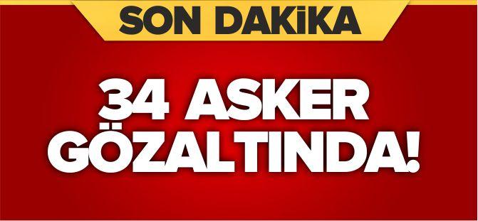 34 ASKER GÖZALTINDA
