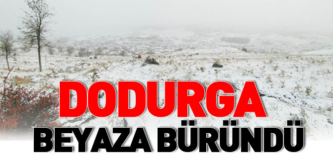 DODURGA BEYAZA BÜRÜNDÜ