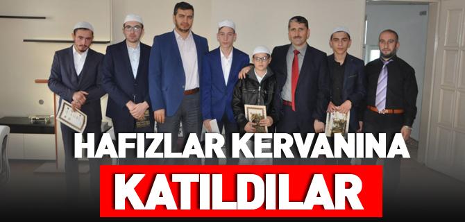 HAFIZLAR KERVANINA KATILDILAR