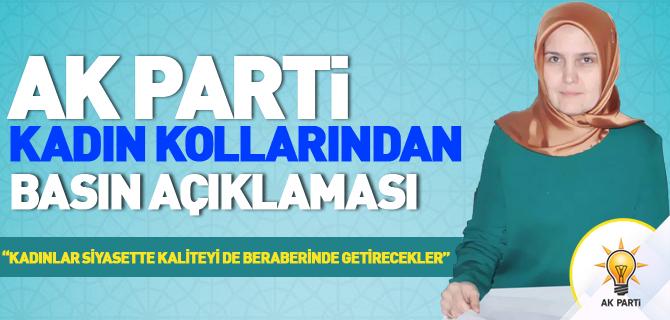 """""""KADINLAR SİYASETTE KALİTEYİ DE BERABERİNDE GETİRECEKLER"""""""