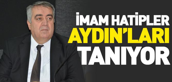 İMAM HATİPLER 'AYDIN'LARI TANIYOR