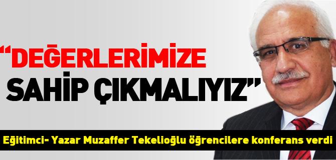 """""""DEĞERLERİMİZE SAHİP ÇIKMALIYIZ"""""""