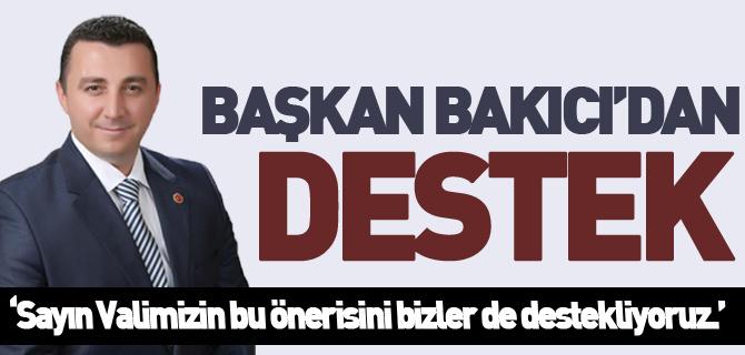 BAŞKAN BAKICI'DAN VALİ BÜYÜKAKIN'A DESTEK
