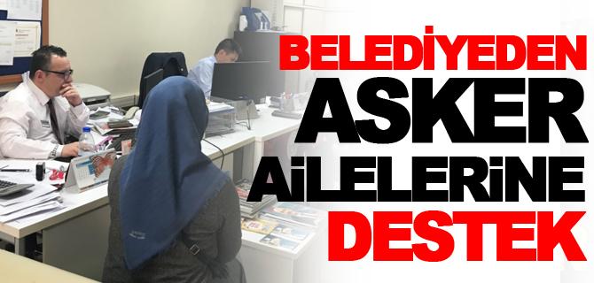 BELEDİYE'DEN ASKER AİLELERİNE DESTEK
