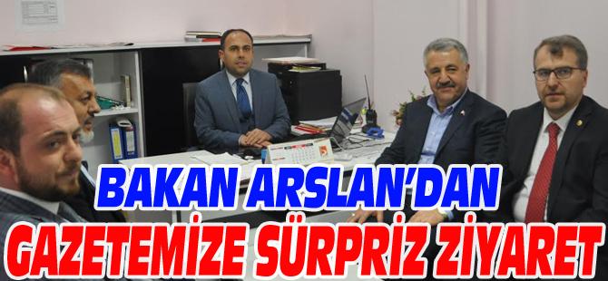 BAKAN ARSLAN'DAN GAZETEMİZE SÜRPRİZ ZİYARET