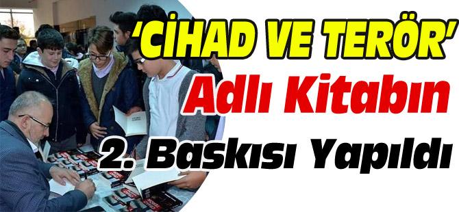 """""""CİHAD VE TERÖR"""" ADLI KİTABIN 2.'İNCİ BASKISI YAPILDI"""