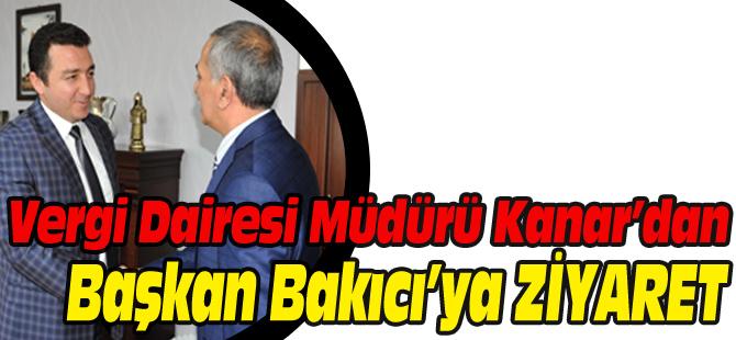 VERGİ DAİRESİ MÜDÜRÜ KANAR'DAN BAŞKAN BAKICI'YA ZİYARET