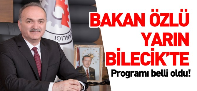 BAKAN ÖZLÜ YARIN BİLECİK'TE