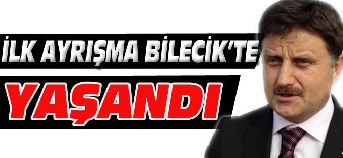 İLK AYRIŞMA BİLECİK'TE YAŞANDI